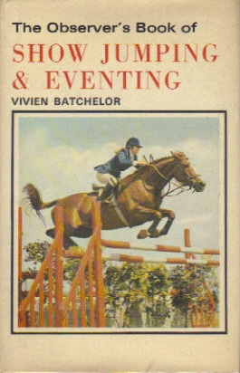 Observer's Book of Show Jumping 1st